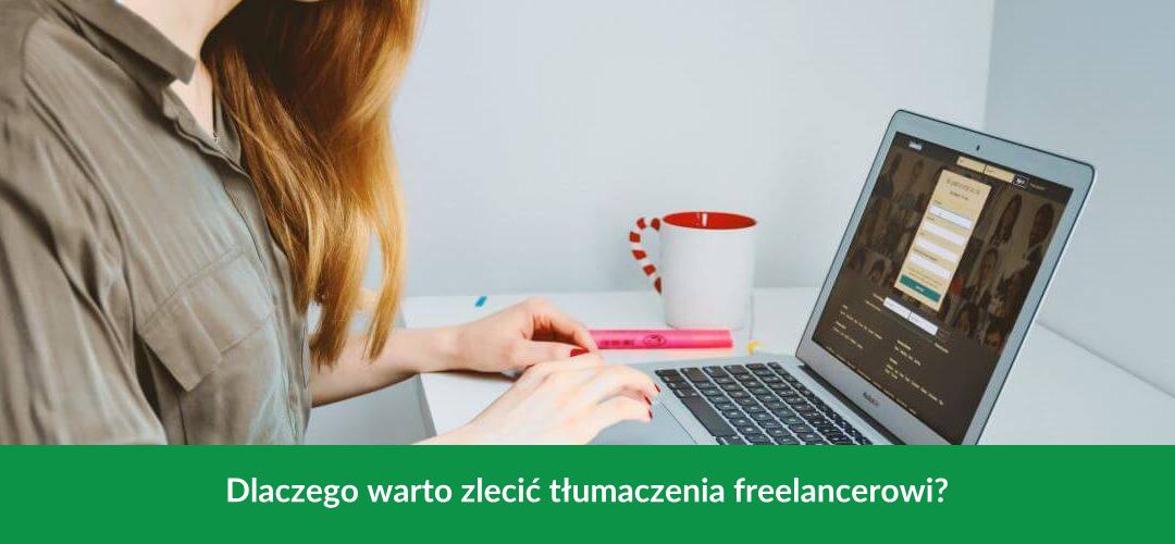 Dlaczego warto zlecić tłumaczenia freelancerowi?